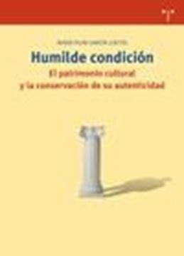 """Humilde condición. El patrimonio cultural y la conservación de su autenticidad """"el patrimonio cultura y la conservación de su autenticidad"""""""