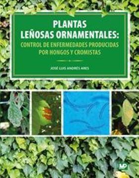Plantas leñosas ornamentales: control de enfermedades producidas por hongos y cr