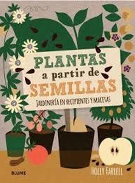 """Plantas a partir de semillas """"Jardinería en recipientes y macetas"""""""
