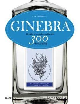 """Ginebra. La original """"El arte y la elaboración de 300 destilados"""""""