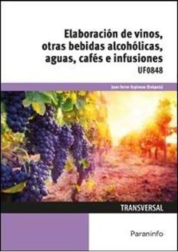 Elaboración de vinos, otras bebidas alcohólicas, aguas, cafés e infusiones