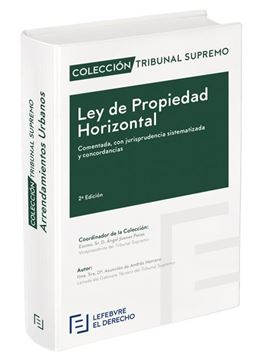 """Ley de Propiedad Horizontal  """"Comentada, con Jurisprudencia sistematizada y Concordancias"""""""