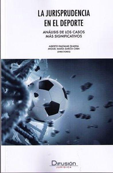"""Imagen de Jurisprudencia en el deporte, La """"Análisis de los casos más significativos"""""""