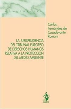 Imagen de Jurisprudencia del Tribunal Europeo de Derechos Humanos relativa a la protección del medio ambiente, La