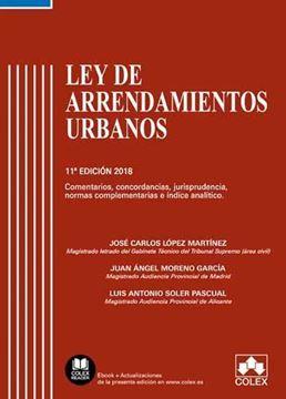 """Imagen de Ley de Arrendamientos Urbanos comentada, 11º ed. 2018 """"Comentarios, concordancias, jurisprudencia, normas complementarias e índice analítico"""""""