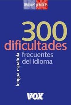 "300 dificultades frecuentes del idioma ""Lengua española"""