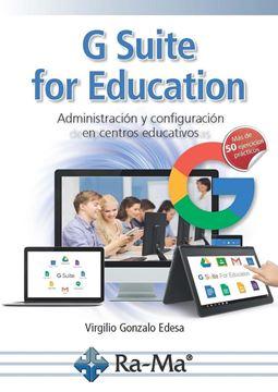 """G suite for education, 2018 """" administración y configuración de aplicaciones educativas"""""""