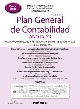 """Plan General de Contabilidad ANOTADO 5ª Ed, 2018 """"Modificado por el RD 602/2016, de 2 de diciembre, aplicable a los ejercicios iniciados 1/1/2016"""""""