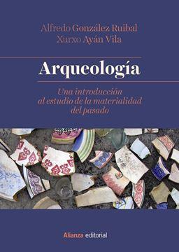 """Arqueología 2018 """"Una introducción al estudio de la materialidad del pasado"""""""