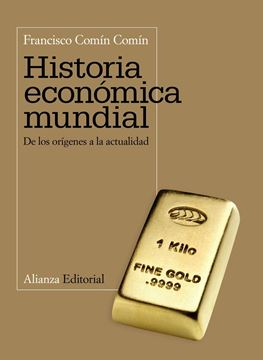"""Historia Económica Mundial """"De los Orígenes a la Actualidad"""""""