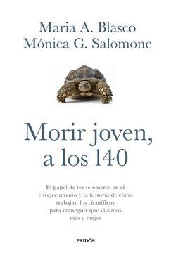 """Morir joven, a los 140 """"El papel de los telómeros en el envejecimiento y la historia de cómo trabaján los científicos"""""""