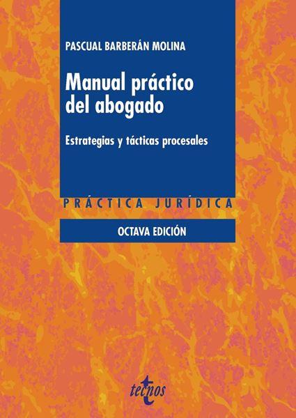 """Manual práctico del abogado, 8ª Ed. 2018 """"Estrategias y tácticas procesales"""""""