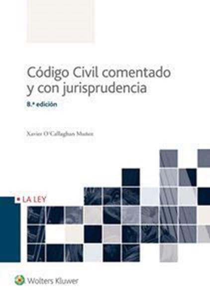 Imagen de Código Civil Comentado y con Jurisprudencia, 8ª Ed. 2016