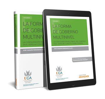 "Forma de gobierno multinivel, La  (Papel + e-book) ""La configuración multinivel del Gobierno en el Derecho Constitucional Español"""