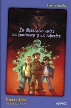 """Diferencia entre un fantasma y un espectro, La """"Dragón Díaz y el Club de 2+2=5"""""""