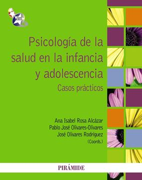 """Psicología de la Salud en la Infancia y Adolescencia """"Casos Prácticos"""""""