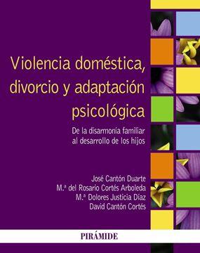 """Violencia doméstica, divorcio y adaptación psicológica """"De la disarmonía familiar al desarrollo de los hijos"""""""