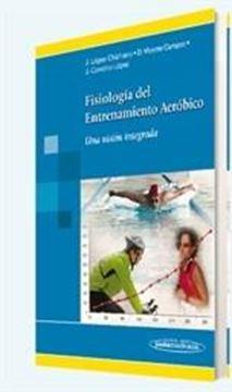 """Fisiología del Entrenamiento Aeróbico """"Una Visión Integrada"""""""