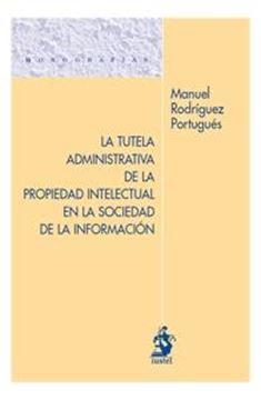 La Tutela Administrativa de la Propiedad Intelectual en la Sociedad de la Información
