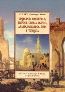 Viajes por Marruecos, Trípoli, Grecia, Egipto, Arabia, Palestina, Siria y Turquía