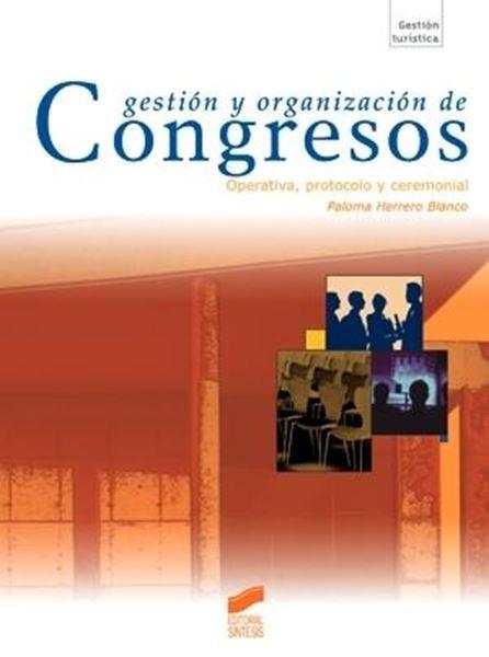 """Gestión y organización de congresos """"Operativa, protocolo y ceremonial"""""""