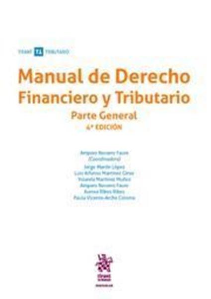 Imagen de Manual de Derecho Financiero y Tributario. Parte General. 4ª ed, 2018