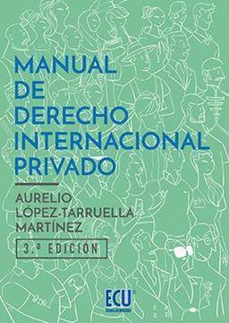Imagen de Manual de Derecho Internacional Privado, 3ª 2018