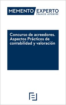 """Imagen de Memento Experto Concurso de acreedores 2018 """"Aspectos prácticos de contabiliad y valoración"""""""
