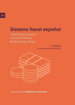 Sistema fiscal español 4 edición 2018 (curso académico 2018-2019)