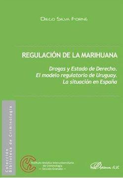 """Regulación de la marihuana, 2018 """"Drogas y Estado de Derecho. El modelo regulatorio de Uruguay. La situación en España"""""""
