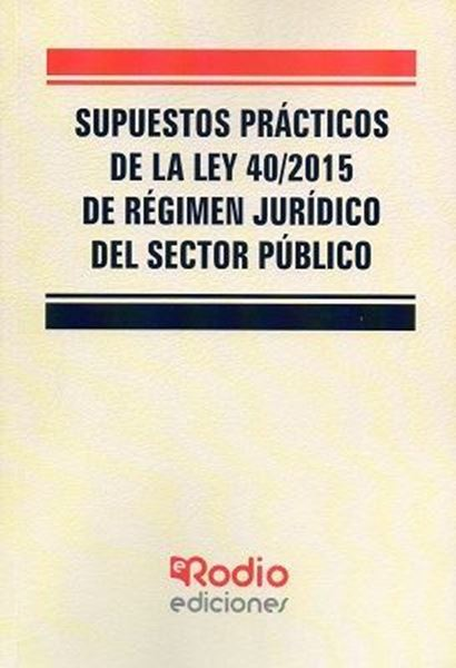 Imagen de Supuestos Prácticos de la Ley 40/2015 de Régimen Jurídico del Sector Público