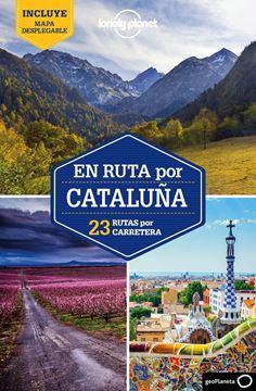 """Imagen de En ruta por Cataluña Lonely Planet 2018 """"23 rutas por carretera"""""""