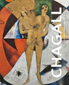 """Imagen de Chagall """"Los años decisivos, 1911-1919"""""""