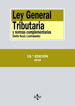"""Ley General Tributaria y normas complementarias 19ª ed, 2018 """"Delito fiscal y contrabando"""""""