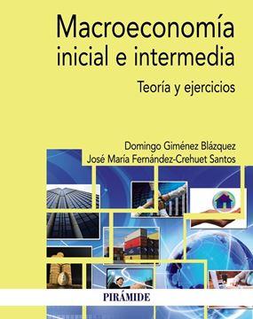 """Macroeconomía inicial e intermedia, 2018 """"Teoría y ejercicios"""""""