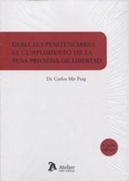 """Derecho penitenciario 4ªed, 2018  """"el cumplimiento de la pena de libertad"""""""