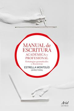 """Manual de escritura académica y profesional (vol. I y II), 2018 """"Estrategias gramaticales y discursivas"""""""