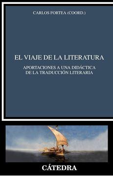 """Viaje de la literatura, El, 2018 """"Aportaciones a una didáctica de la traducción literaria"""""""