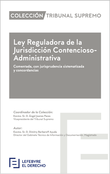 """Imagen de Ley Reguladora de la Jurisdicción Contencioso-Administrativa 2018 """"Comentada, con Jurisprudencia Sistematizada y Concordancias. Colección Tribunal Supremo"""""""