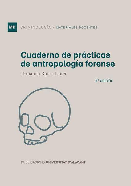 """Cuaderno de prácticas de antropología forense """"2ª edición 2018"""""""