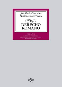 """Derecho romano """"Volumen I. Introducción histórica. Derecho de personas y de familia. Der"""""""
