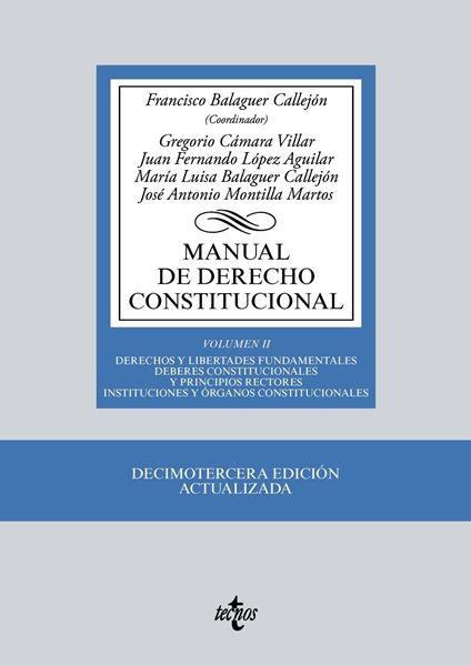 """Manual de Derecho Constitucional 13ª ed, 2018 """"Vol. II: Derechos y libertades fundamentales. Deberes constitucionales y principios rectores """""""