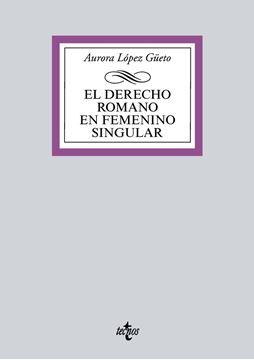 """Derecho romano en femenino singular, El, 2018 """"Historia de mujeres"""""""