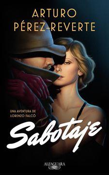"""Sabotaje (Serie Falcó 3), 2018 """"Una aventura de Lorenzo Falcó"""""""