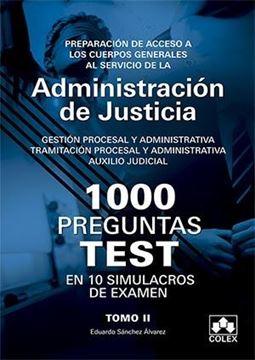 """1000 Preguntas Test en 10 Simulacros para opositores a Cuerpos generales de Justicia Tomo II, 2018 """"Preparación de acceso a los Cuerpos Generales al servicio de la Administración de Justicia"""""""