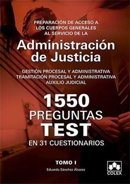 """1550 Preguntas Test en 31 Cuestionarios para opositores a Cuerpos generales al Servicio de Justicia T.1 """"Preparación de acceso a los Cuerpos Generales al servicio de la Administración de Justicia, 2018"""""""