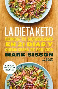 """La dieta Keto, 2018 """"Reinicia tu metabolismo en 21 días y quema grasa de forma definitiva"""""""