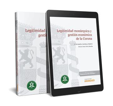 Legitimidad monárquica y gestión económica de la Corona (Papel + e-book), 2018
