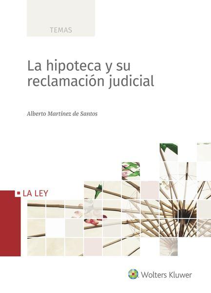 Hipoteca y su reclamación judicial, La ,2018