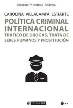 """Política criminal internacional """"Tráfico de drogas, trata de seres humanos y prostitución"""""""